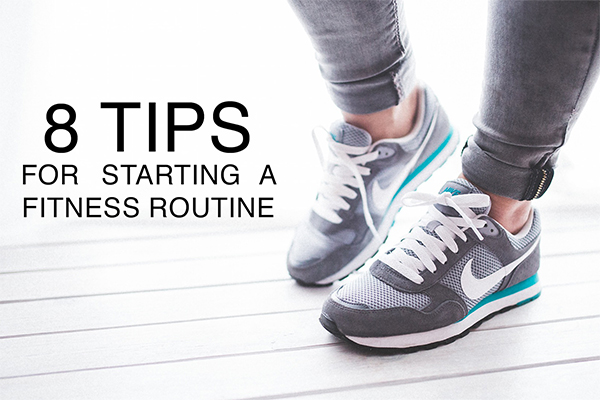 8 tips for starting a fitness routine